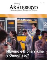 Egazeti y'Akaleberyo, No. 1, 2018 | Mbwino e Biblia Yikine y'Omughaso?