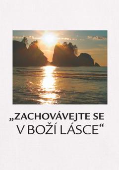 """""""Zachovávejte se v Boží lásce"""""""
