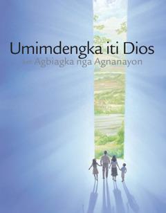 Umimdengka iti Dios ket Agbiagka nga Agnanayon