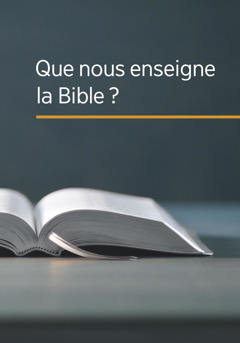 Que nous enseigne la Bible?