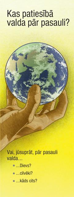 Kas patiesībā valda pār pasauli?