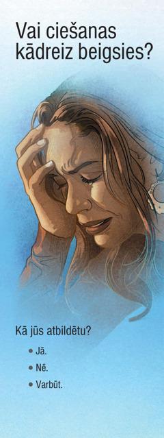 Vai ciešanas kādreiz beigsies?