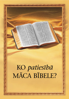 Ko patiesībā māca Bībele?