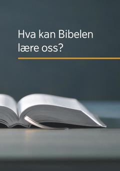 Hva kan Bibelen lære oss?
