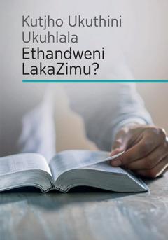 Kutjho Ukuthini Ukuhlala Ethandweni LakaZimu?