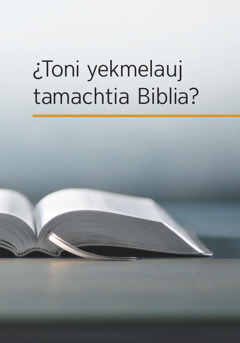 ¿Toni yekmelauj tamachtia Biblia?