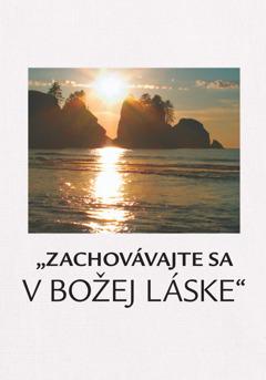"""""""Zachovávajte sa v Božej láske"""""""