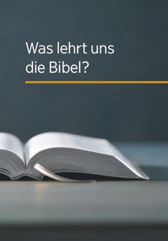 Was lehrt uns die Bibel?