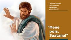 Jeesus käskee Saatanaa menemään pois