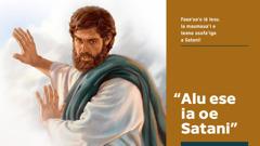 O loo fai atu Iesu iā Satani ina ia alu ese