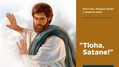 Jesu o joetsa Satane hore a tlohe ho eena
