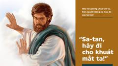 Chúa Giê-su bảo Sa-tan hãy đi chỗ khác