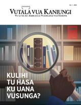 Vutala vua Kaniungi, No. 1, 2020 | Kulihi tu Hasa ku Uana Vusunga?
