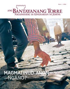 Bantayanang Torre nga magasin, Num. 1 2016 | Magmatinud-anon—Ngano?