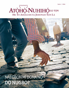 Wepa Atọ̀họ̀-Nuhihọ́ lọ Tọn Sọha1 2016 Tọn | Naegbọn Mí Dona Nọ Dọ Nugbo?