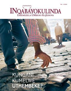 Isembozo sikamagazini INqabayokulinda ka-January 2016 | Kungani Kumelwe Uthembeke?