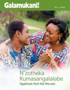 Magazini ya Galamukani!, Na. 1 2016 | Nzotheka Kumasangalala Ngakhale Muli ndi Mavuto!