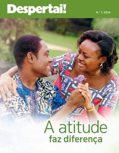 Despertai! No. 1 2016 | A Boa Atitude Faz Diferença!