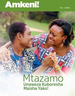 Gazeti la Amkeni!, Na. 1 2016 | Mtazamo Unaweza Kuboresha Maisha Yako!