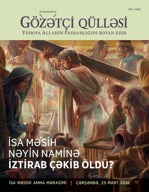 «Gözətçi qülləsi» jurnalı, №2, 2016 | İsa Məsihin ölümü və sizin gələcəyiniz