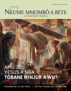 Nkum mmombô a bete, No. 2 2016 | Amu jé Yésus a nga tôbane minjuk a wu?