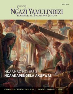 Magazini ya Ngazi Yamulindizi!, Na. 2 2016   Nkaambo Nzi Jesu Ncaakapengela Akufwa?