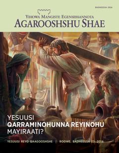 Agarooshshu Shae metseete, Kir. 2 2016 | Yesuusi Qarraminohunna Reyinohu Mayiraati?