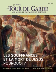 La Tour de Garde, No22016  Les souffrances et la mort de Jésus: pourquoi?