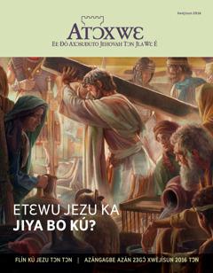 Xójlawema Atɔxwɛ, No. 2 2016 | Etɛwu Jezu ka Jiya Bo Kú?