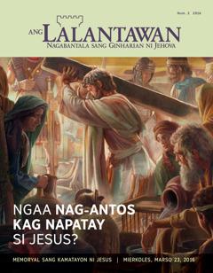 Ang Lalantawan nga magasin, Num. 2 2016 | Ngaa Nag-antos kag Napatay si Jesus?
