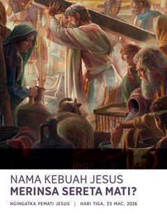 Majalah Menara Jaga, No. 2 2016 | Nama Kebuah Jesus Merinsa Sereta Mati?