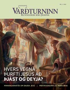 Tímaritið Varðturninn, 2.tbl. 2016 | Hvers vegna þjáðist Jesús og dó?