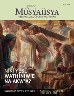 Ĩkaseti ya Mũsyaĩĩsya ya Na. 2 2016 | Nĩkĩ Yesũ Wathĩniw'e na Akw'a?