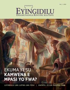 Eyingidilu, No. 2 2016   Ekuma Yesu Kamwena e Mpasi yo Fwa?