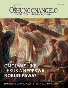 Oshifo shOshungonangelo, No. 22016 | Omolwashike Jesus a hepekwa nokudipawa?