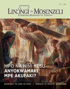 Zulunalo Linɔ́ngi ya Mosɛnzɛli, No. 2 2016   Mpo na nini Yesu anyokwamaki mpe akufaki?