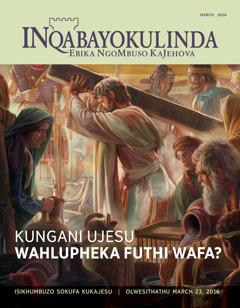 INqabayokulinda, No. 2 2016   Kungani UJesu Wahlupheka Futhi Wafa?