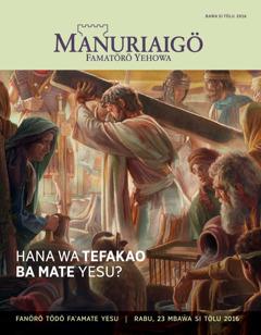 Buku Manuriaigö, Baŵa si Tölu 2016 | Hana Wa Tefakao ba Mate Yesu?