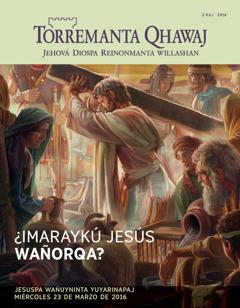Torremanta Qhawaj revista, 2 kaj 2016 | ¿Imaraykú Jesús wañorqa?
