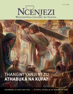 Revista ya Ncenjezi N.° 2 2016 | Thangwi Yanji Yezu Athabuka Na Kufa?