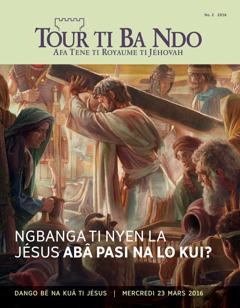 Tour ti Ba Ndo, No. 2 2016 | Ngbanga ti nyen la Jésus abâ pasi na lo kui?