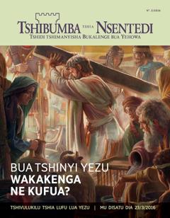 Tshibejibeji tshia Tshibumba tshia Nsentedi, No. 2 2016 | Bua tshinyi Yezu wakakenga ne kufua?