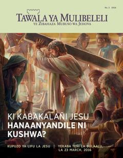 Magazini ya Tawala ya Mulibeleli, No. 2 2016 | Ki Kabakalañi Jesu Hanaanyandile ni Kushwa?