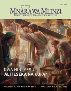 Gazeti la Mnara wa Mlinzi, Na. 2 2016 | Kwa Nini Yesu Aliteseka na Kufa?