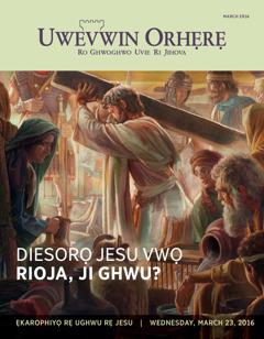 Uwevwin Orhẹrẹ, Ukeri 2 2016 | Diesorọ Jesu Vwọ Rioja, ji Ghwu?