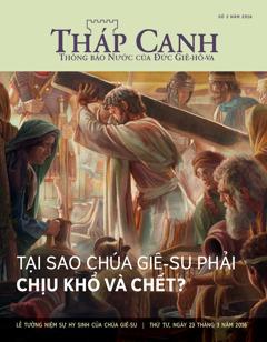 Tạp chí Tháp Canh, số 2 năm 2016 | Tại sao Chúa Giê-su phải chịu khổ và chết?