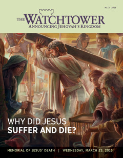 Cylchgrawn y Watchtower, Rhif 2 2016   Why Did Jesus Suffer and Die?