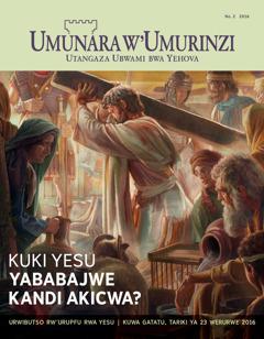 Umunara w'Umurinzi No. 2 2016   Kuki Yesu yababajwe kandi akicwa?