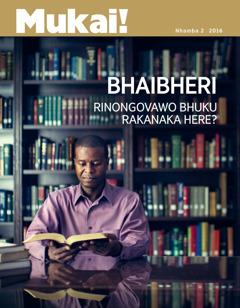 Magazini yeMukai!, Nhamba 22016 | Bhaibheri Rinongovawo Bhuku Rakanaka Here?