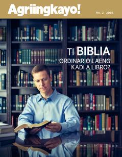Magasin nga Agriingkayo!, No. 2 2016 | Ti Biblia—Ordinario Laeng Kadi a Libro?